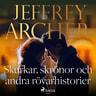 Jeffrey Archer - Skurkar, skrönor och andra rövarhistorier