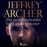 Jeffrey Archer - Det perfekta mordet och andra historier