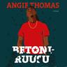 Angie Thomas - Betoniruusu
