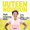 Jenny Belitz-Henriksson - Uuteen nousuun – Löydä energisempi elämä