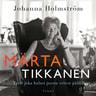 Johanna Holmström - Märta Tikkanen - Tyttö joka halusi juosta vetten päällä