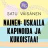 Satu Väisänen - Nainen: uskalla kapinoida ja kukoistaa!