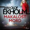 Jan-Olof Ekholm - Makalöst mord