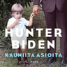 Hunter Biden - Kauniita asioita