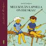 Astrid Lindgren - Melukylän lapsilla on hauskaa!