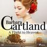 Barbara Cartland - A Flight to Heaven (Barbara Cartland's Pink Collection 102)