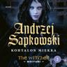 Andrzej Sapkowski - Kohtalon miekka – The Witcher - Noituri 2