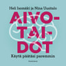Heli Isomäki ja Nina Uusitalo - Aivotaidot – Käytä päätäsi paremmin