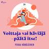 Pekka Hämäläinen - Voittaja vai häviäjä - päätä itse!