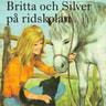Lisbeth Pahnke - Britta och Silver på ridskolan