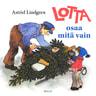 Astrid Lindgren - Lotta osaa mitä vain