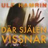 Ulf Hamrin - Där själen vissnar