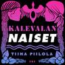 Tiina Piilola - Kalevalan naiset