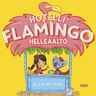 Hotelli Flamingo: Helleaalto - äänikirja