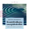 Johanna Blomqvist - Kvanttifysiikasta energiahoitoihin – Fyysikon matka mieleen ja paranemiseen
