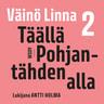 Väinö Linna - Täällä Pohjantähden alla 2
