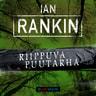Ian Rankin - Riippuva puutarha