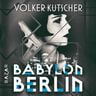 Volker Kutscher - Babylon Berlin
