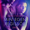 Min egen regissör - erotisk novell - äänikirja