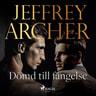 Jeffrey Archer - Dömd till fängelse
