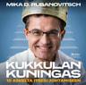 Mika D. Rubanovitsch - Kukkulan Kuningas: 10 askelta itsesi johtamiseen