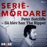 – Orage - Peter Sutcliffe – Så blev han The Ripper