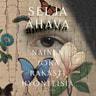 Selja Ahava - Nainen joka rakasti hyönteisiä