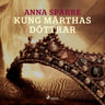 Anna Sparre - Kung Märthas döttrar