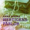 Anna Sparre - Hertigens pärlor