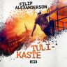 Filip Alexanderson - Tulikaste