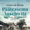 Eddy de Wind - Pääteasema Auschwitz – Selviytyjän muistiinpanot leiriltä