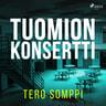 Tero Somppi - Tuomion konsertti