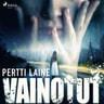 Pertti Laine - Vainotut