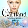 Barbara Cartland - Rangaistuksena rakkaus
