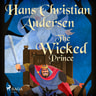 Hans Christian Andersen - The Wicked Prince