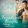Julie Jones - Friends with Benefits: Through Tony's Eyes
