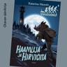 Katarina Mazetti - Haamuja ja hirviöitä – Seikkailuserkut 4