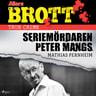 Seriemördaren Peter Mangs - äänikirja