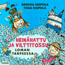 Tiina Nopola ja Sinikka Nopola - Heinähattu ja Vilttitossu loman tarpeessa