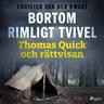 Christer Van Der Kwast - Bortom rimligt tvivel : Thomas Quick och rättvisan