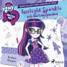Equestria Girls - Twilight Sparkle och tävlingsgnistan - äänikirja