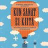 Kun sanat ei kiitä – Suomalaisinta sanaa etsimässä - äänikirja
