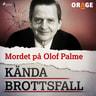 – Orage - Mordet på Olof Palme