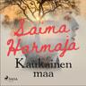 Saima Harmaja - Kaukainen maa