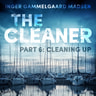 The Cleaner 6: Cleaning Up - äänikirja