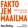 Hans Rosling, Ola Rosling, Anna Rönnlund - Faktojen maailma – Asiat ovat paremmin kuin luulet