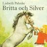 Lisbeth Pahnke - Britta och Silver