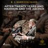 B. J. Harrison Reads After Twenty Years and Mammon and the Archer - äänikirja
