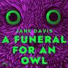 Jane Davis - A Funeral for an Owl