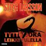 Stieg Larsson - Tyttö joka leikki tulella